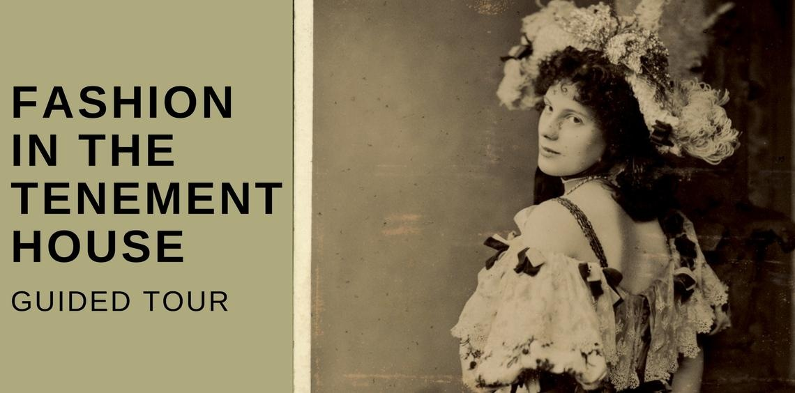 Fashion in the Tenement House - Special Tour