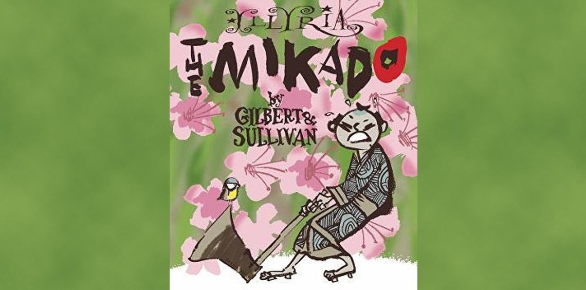 Illyria presents: Gilbert and Sullivan, The Mikado